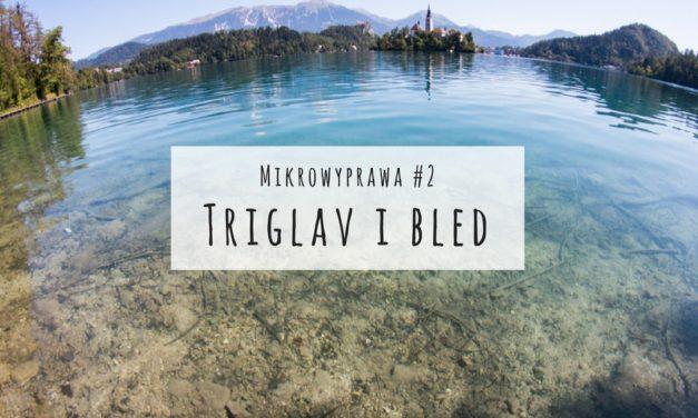 Mikrowyprawa #2: Triglav i Bled