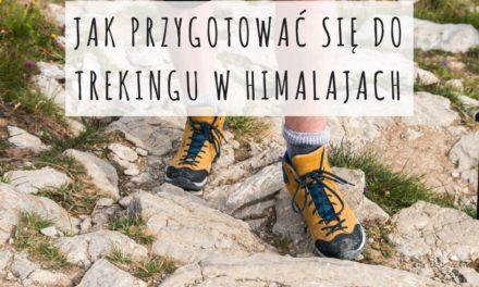 Jak Przygotować się do Trekingu w Himalajach